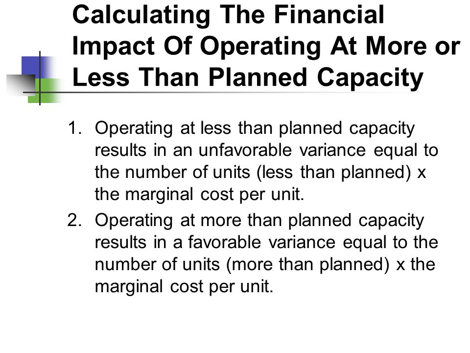 Calculating The Financial Impact Of Operating At More or Less Than Planned Capacity