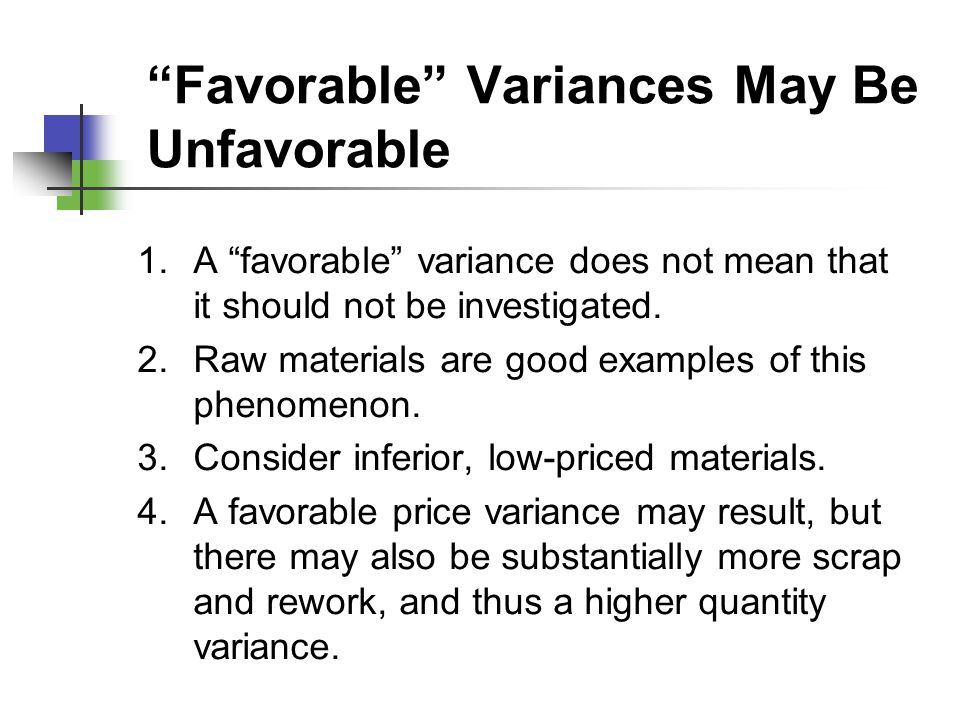 Favorable Variances May Be Unfavorable