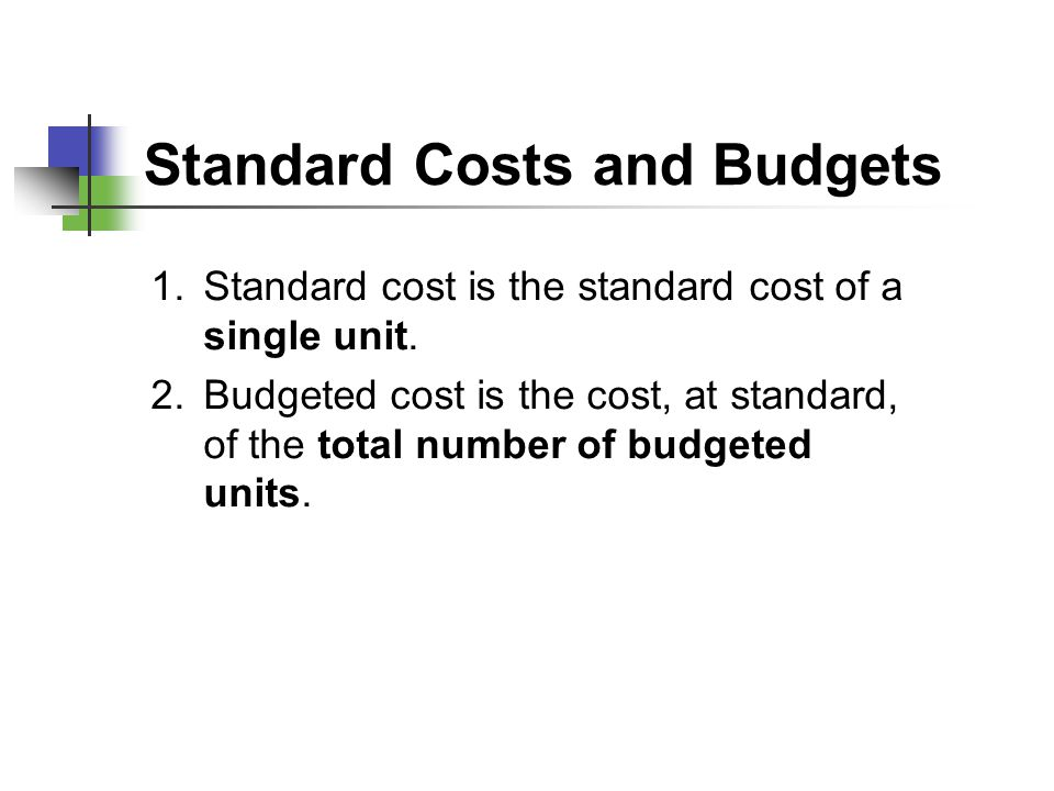 Standard Costs and Budgets