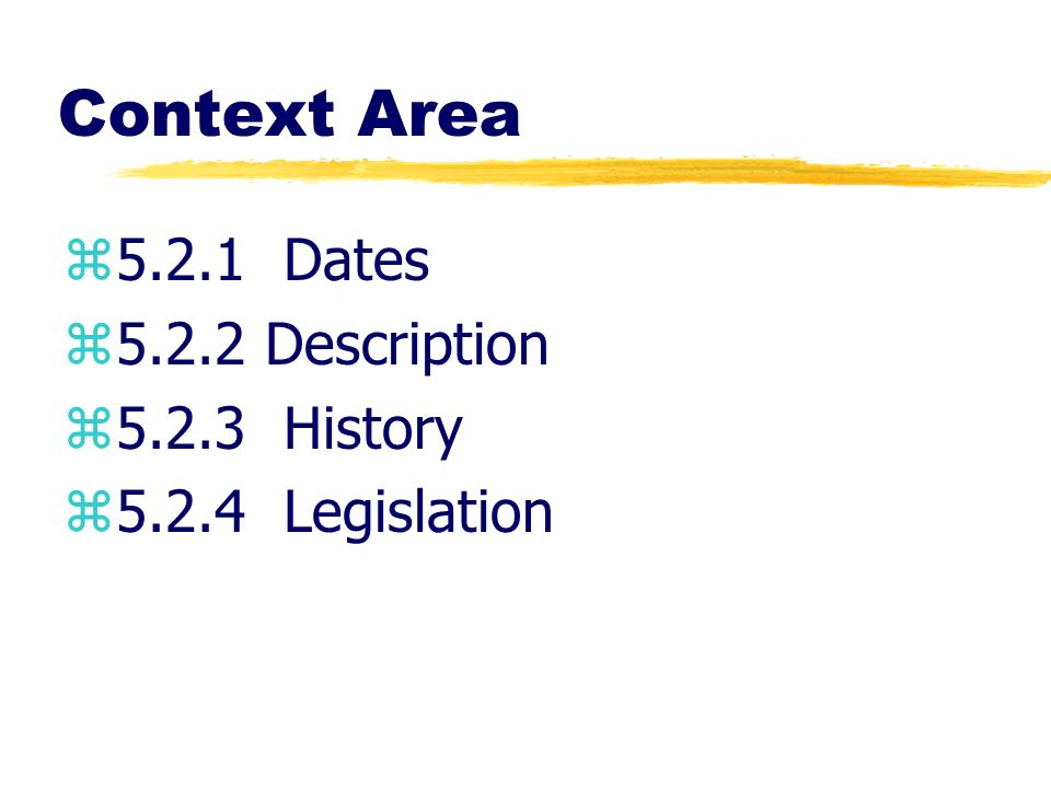 Context Area Dates Description History