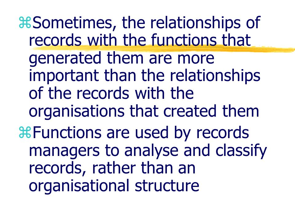 Sometimes, the relationships of records with the functions that generated them are more important than the relationships of the records with the organisations that created them