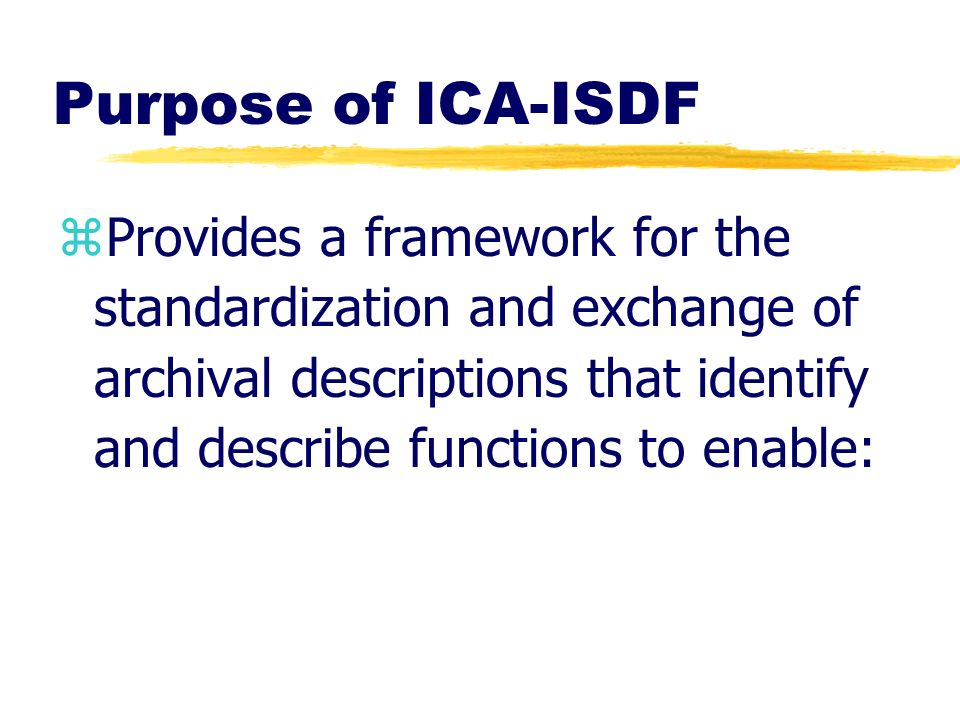 Purpose of ICA-ISDF