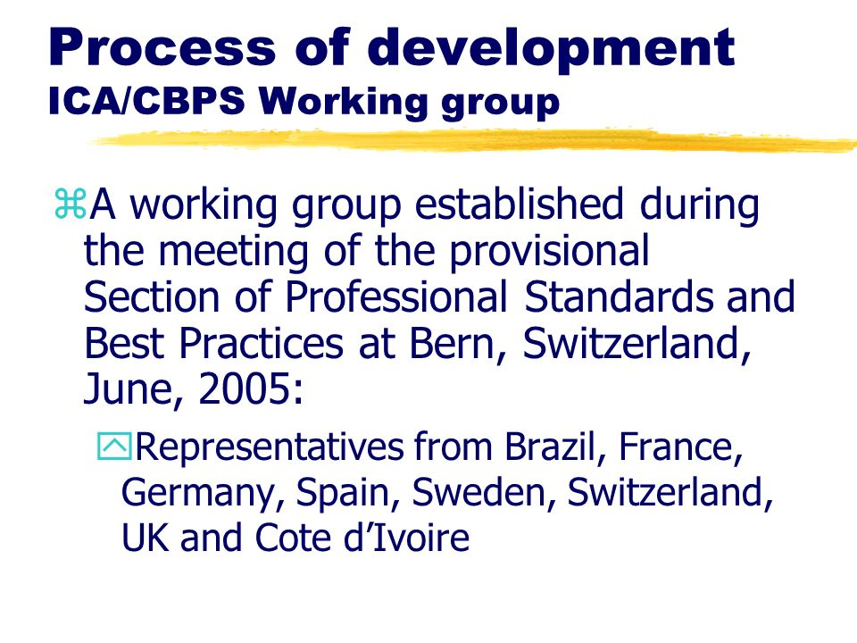 Process of development ICA/CBPS Working group