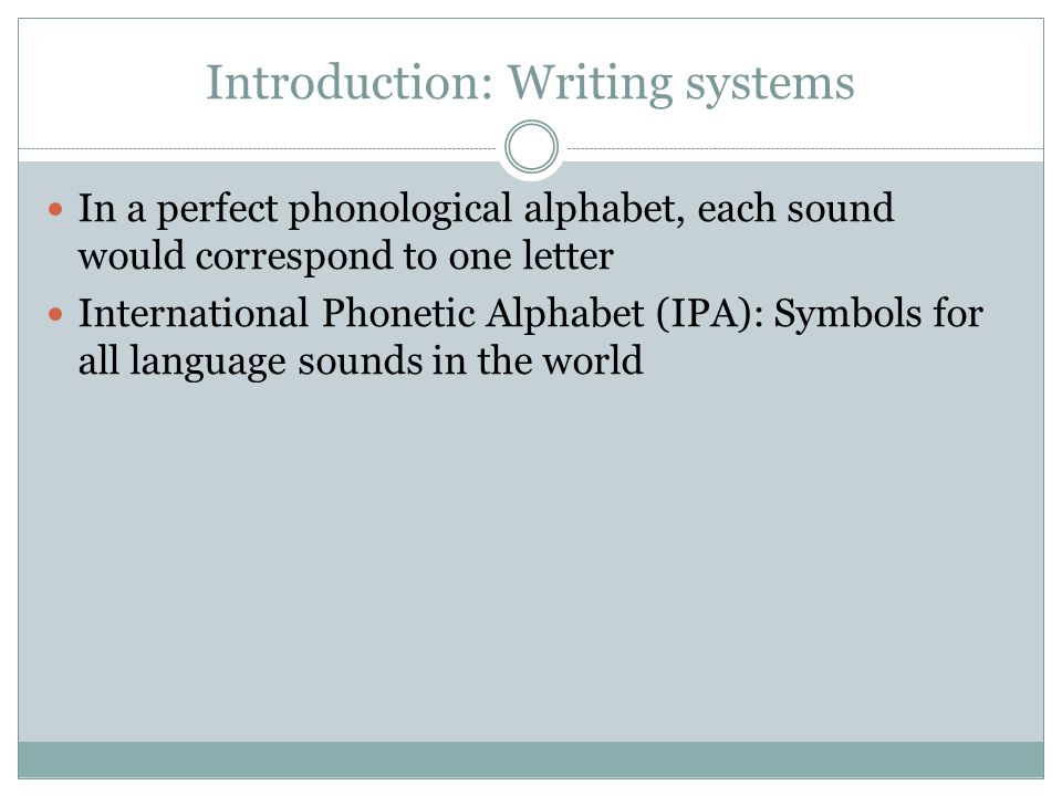 phonological and writing systems of english Writing systems study guide by aliciamartinez1188  (english writing system or  more phonological transparency means letter-to-sound and sound-to .