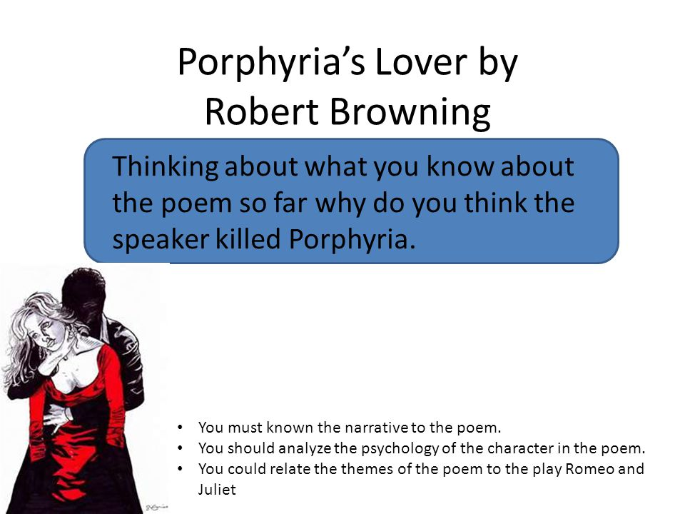 an analysis of porphyrias lover by robert browning The theme of porphyria's lover by robert browning is mooted when the summary of porphyria'slover by robert browning gains it essence critical analysis and.