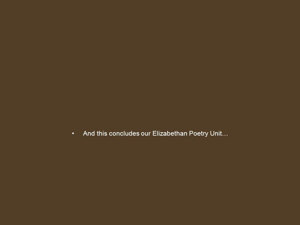 elizabethan era poetry unit ppt video online 71 and this concludes our elizabethan poetry unit