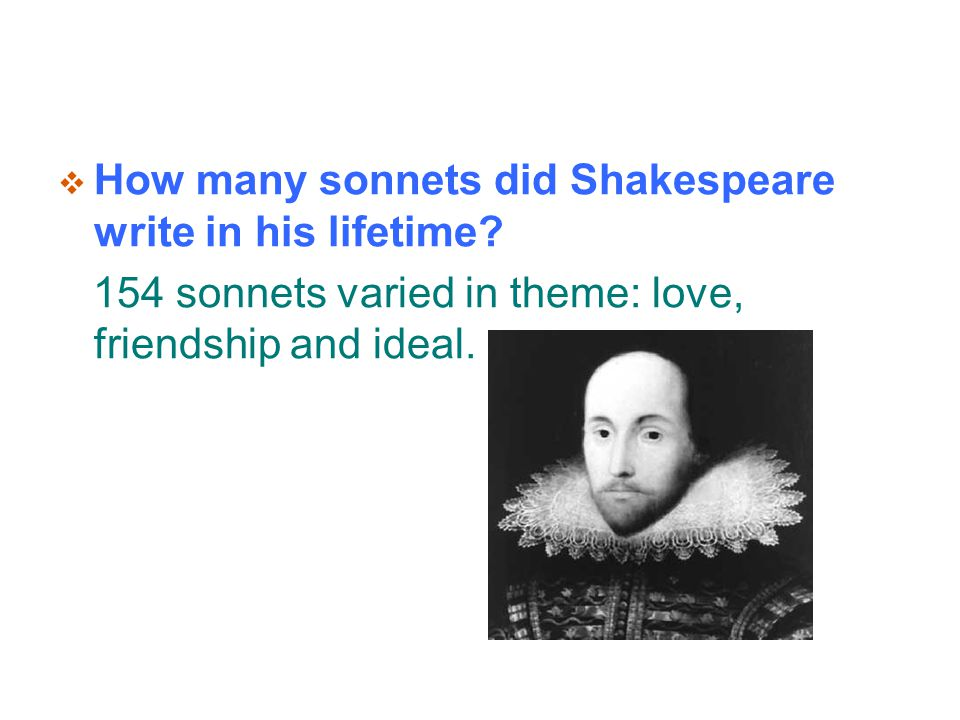 """how many sonnets did william shakespeare write Writer becomes an author through what is written in the texts  abstract  william shakespeare sonnet's were written from an  i compare thee to a  summer's day (1)"""" tells us how much  no matter then although my foot did  stand upon the."""
