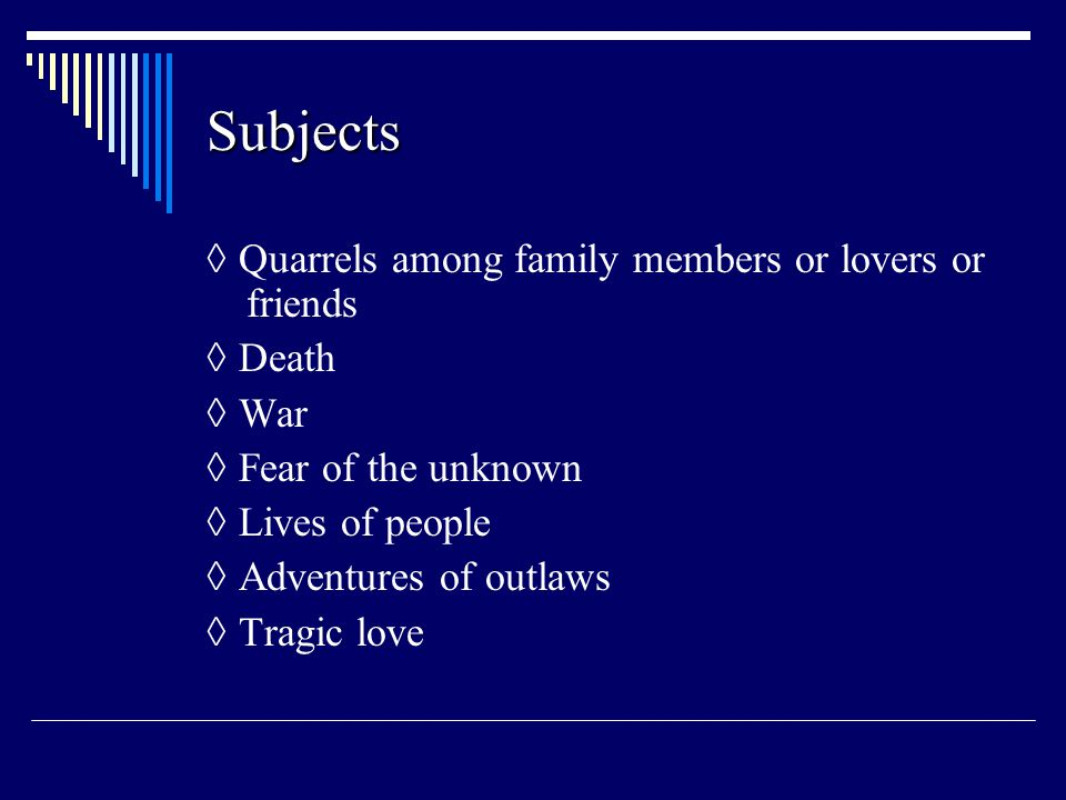 Subjects ◊ Quarrels among family members or lovers or friends ◊ Death