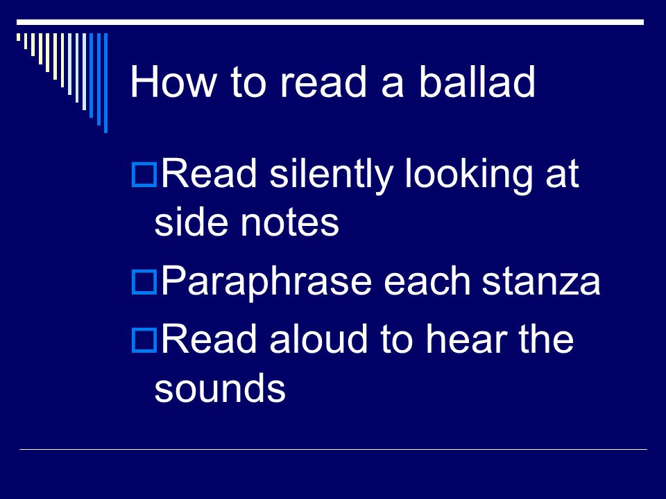 How to read a ballad Read silently looking at side notes