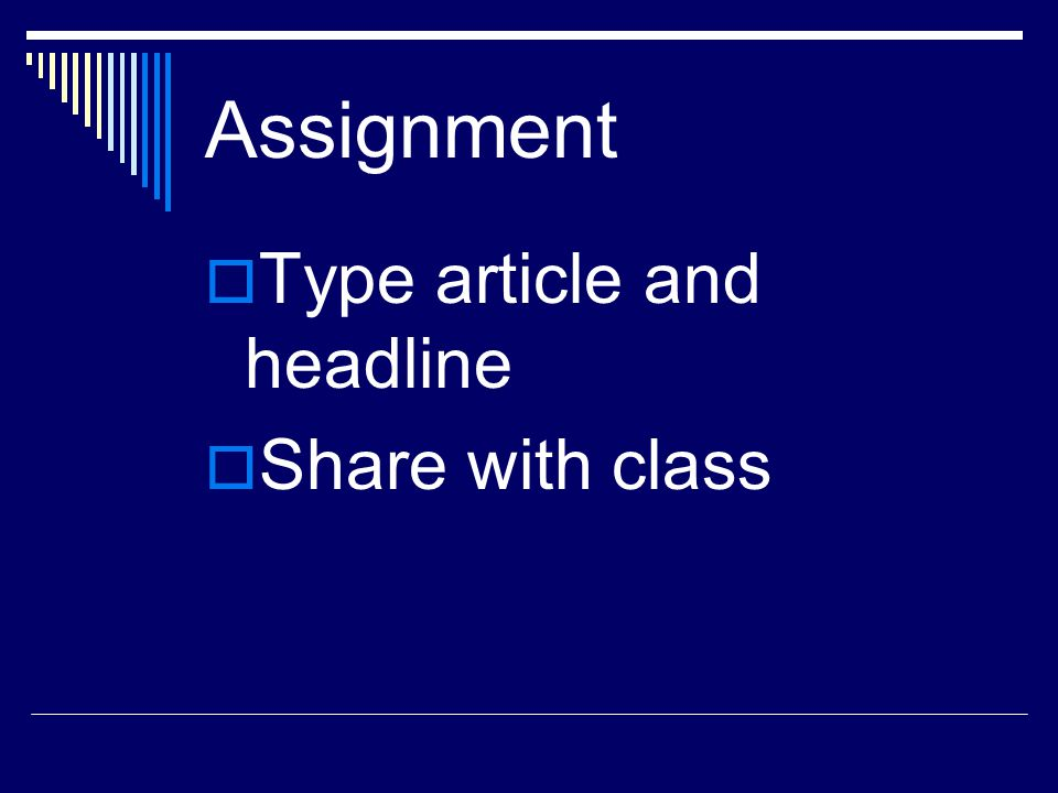 Assignment Type article and headline Share with class