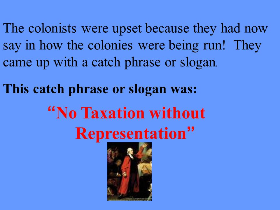 taxation without representation essay Essays dec 29, 2011  one suspects that 'no taxation without representation' meant no taxation with representation, either)  alone in the city.