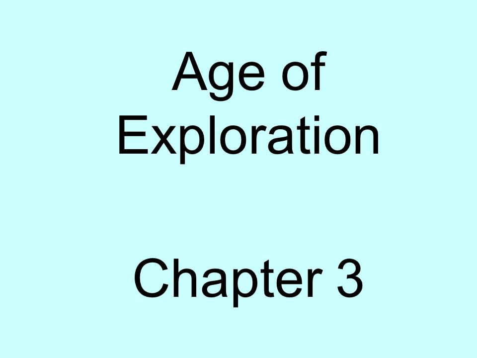 Ch 19 Age Of Exploration Slides: SS4H2 The Student Will Describe European Exploration In