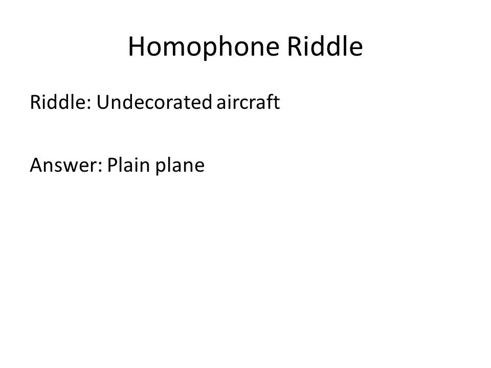 Homophone Riddle Challenge! - ppt download