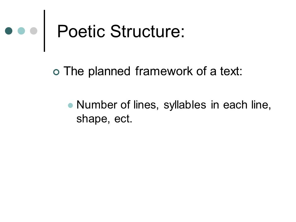 Poetic Structure: The planned framework of a text: