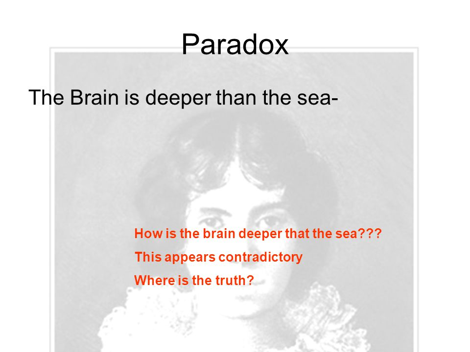 Paradox The Brain is deeper than the sea-