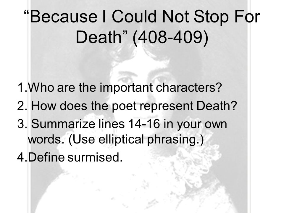 Because I Could Not Stop For Death (408-409)