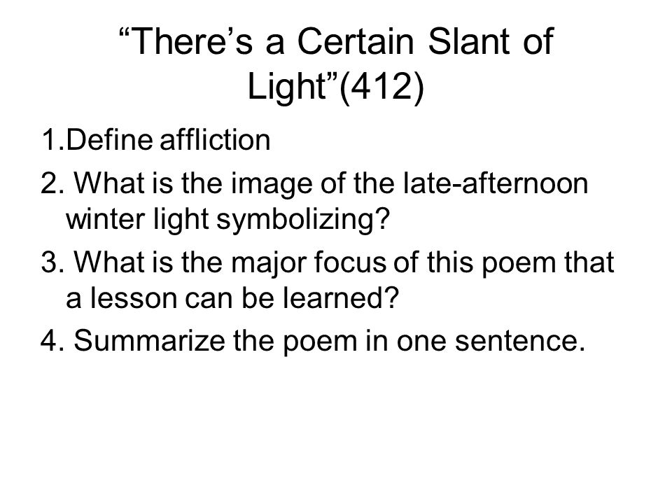 There's a Certain Slant of Light (412)