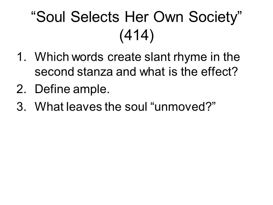 Soul Selects Her Own Society (414)