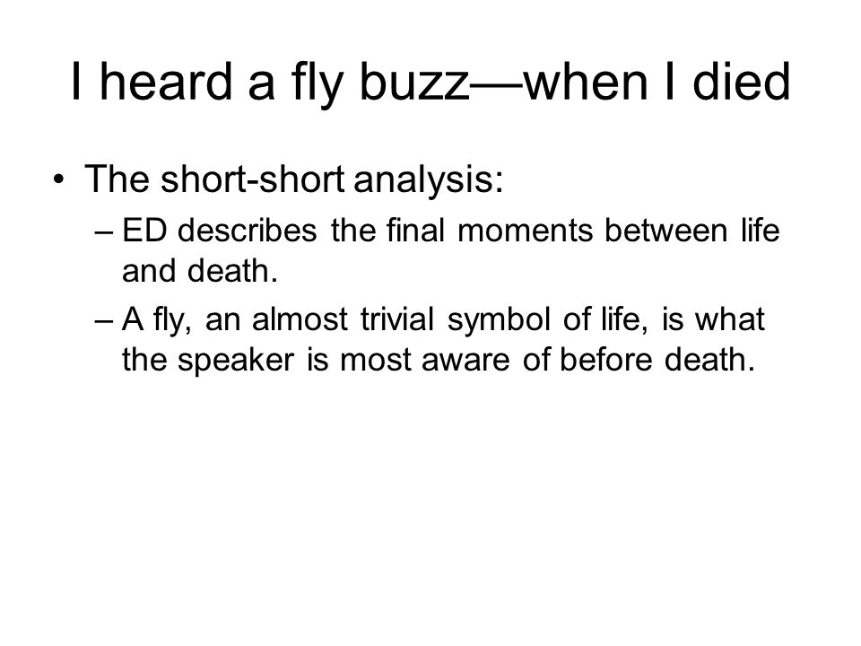 i heard a fly buzz analysis What is the rhyme scheme of ' i heard a fly buzz when i died' by emily dickinson.