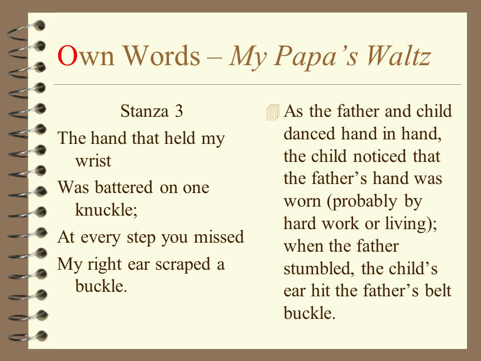 my papas waltz battered knuckles essay Summary of stanza 3 of the poem my papa's waltz  it could just be cracked  and dry from a long hard day of work, but then wouldn't every knuckle be battered.