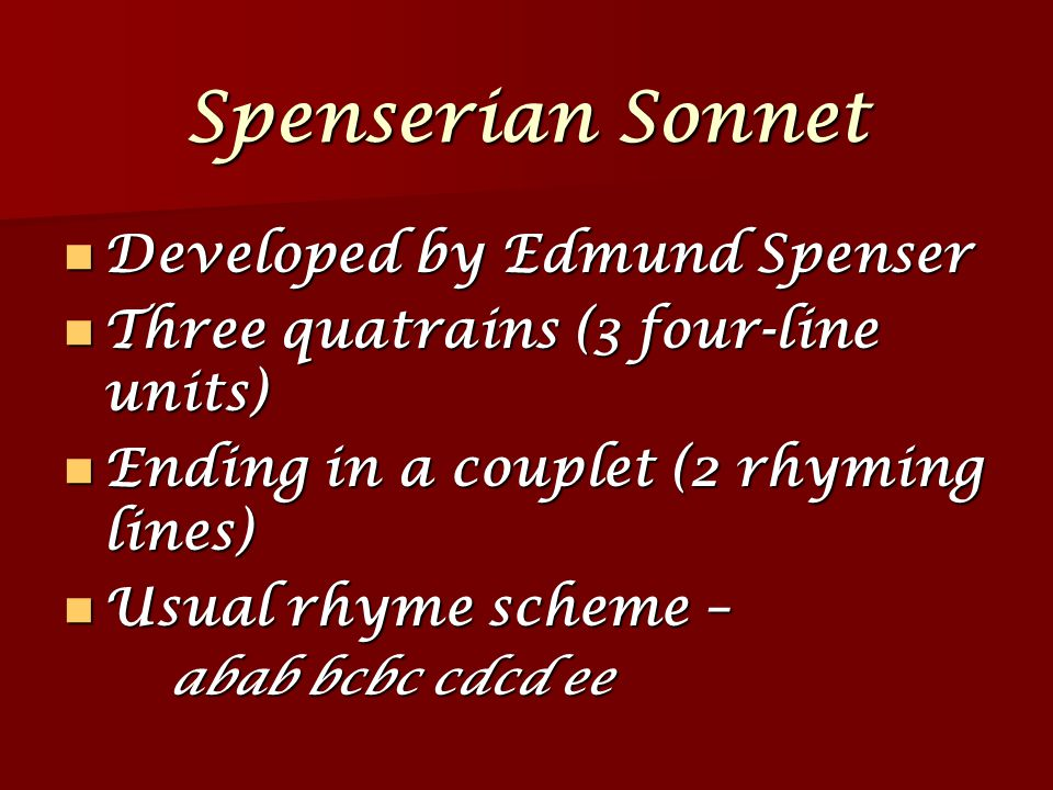 Spenserian Sonnet Developed by Edmund Spenser