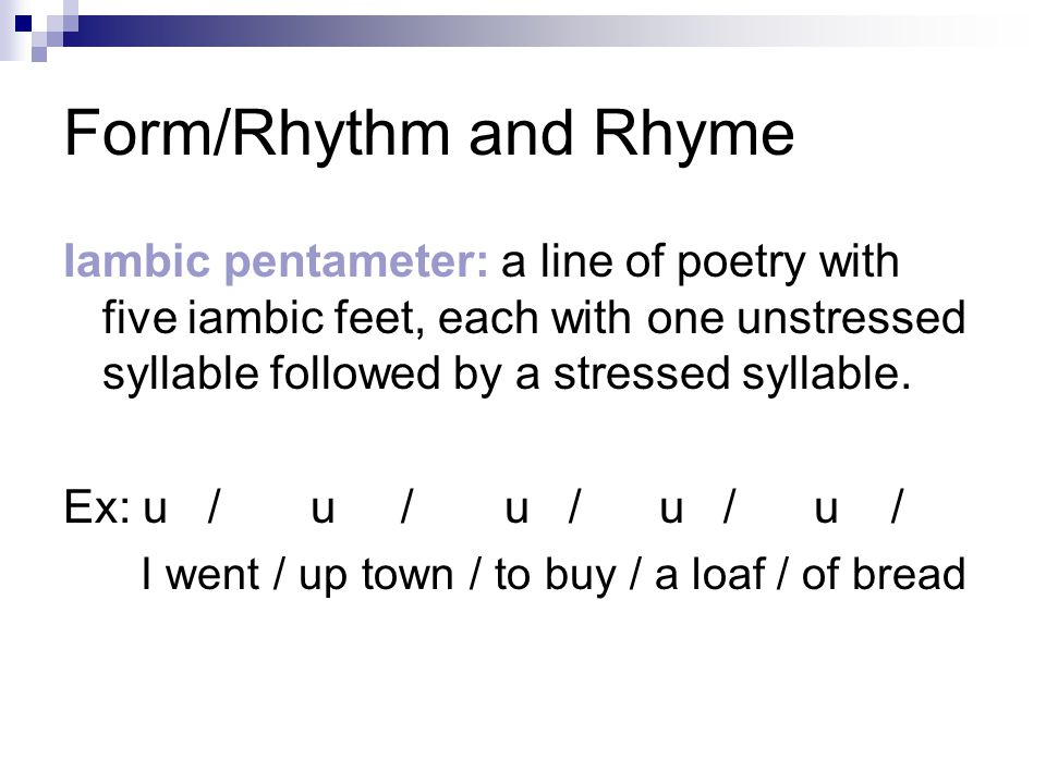 iambic pentameter poetry In a line of poetry written in perfect iambic pentameter, there are five unstressed syllables, each of which is followed by a stressed syllable.
