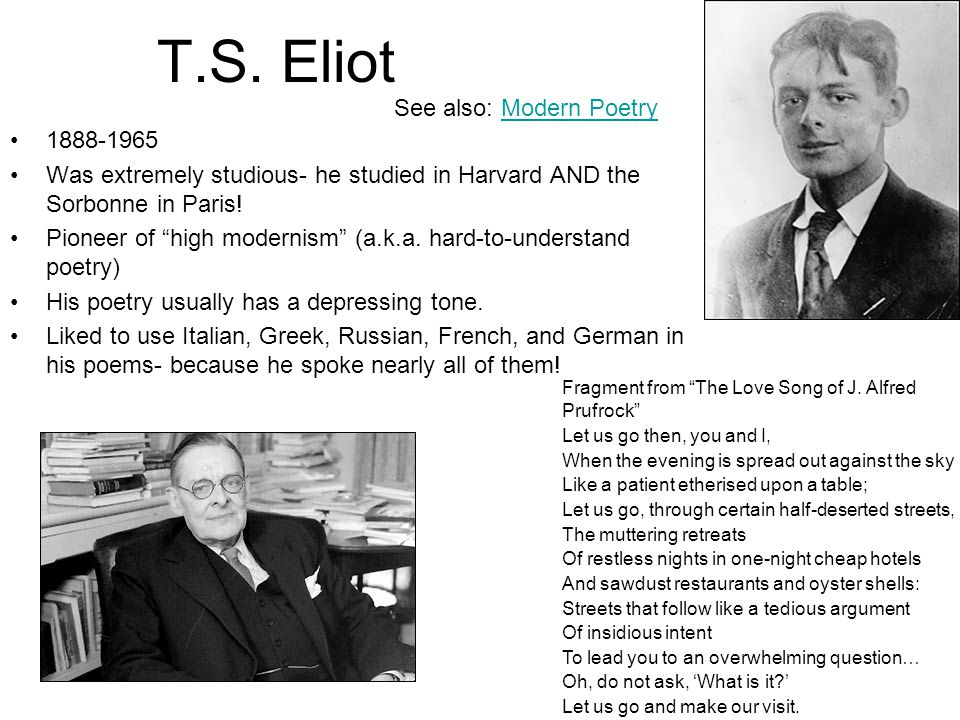 T.S. Eliot See also: Modern Poetry