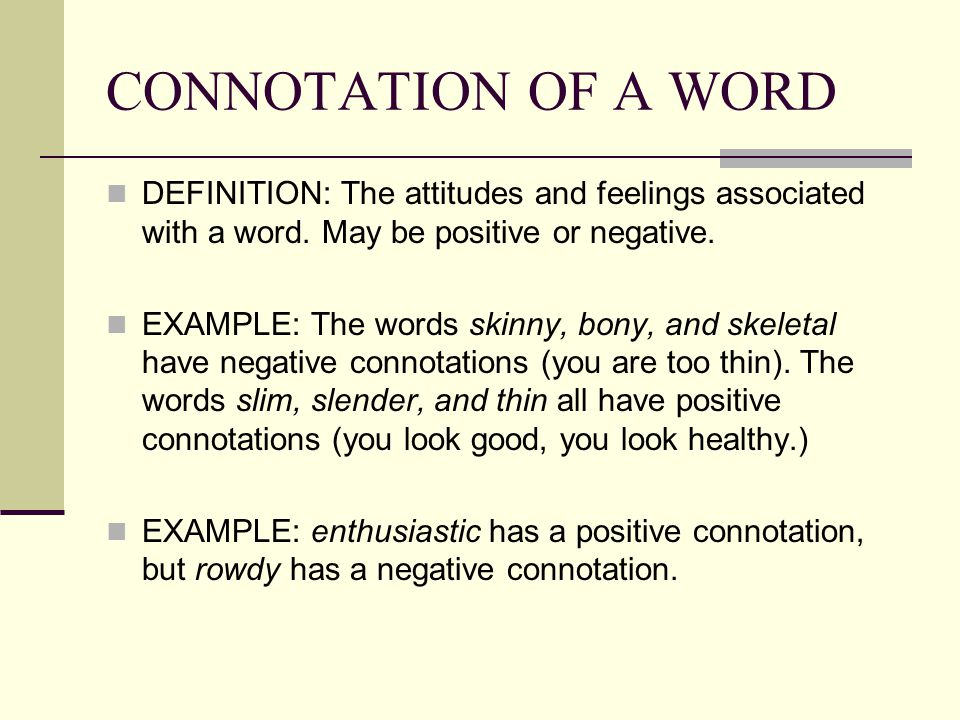 examples of connotation Kidsnetau - dictionary definition: connotation dictionary definition of connotation an idea that is implied or suggested what you must know in order to determine the reference of an expression similar words: intension.