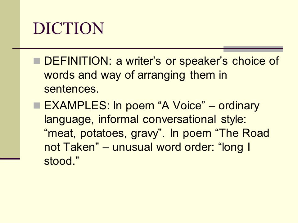 poetry and informal diction Below are poems that contain or serve as examples of certain poetic forms  in  precise, colloquial language rather than traditional poetic diction and meter.