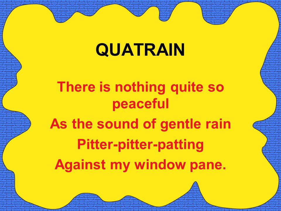 QUATRAIN There is nothing quite so peaceful