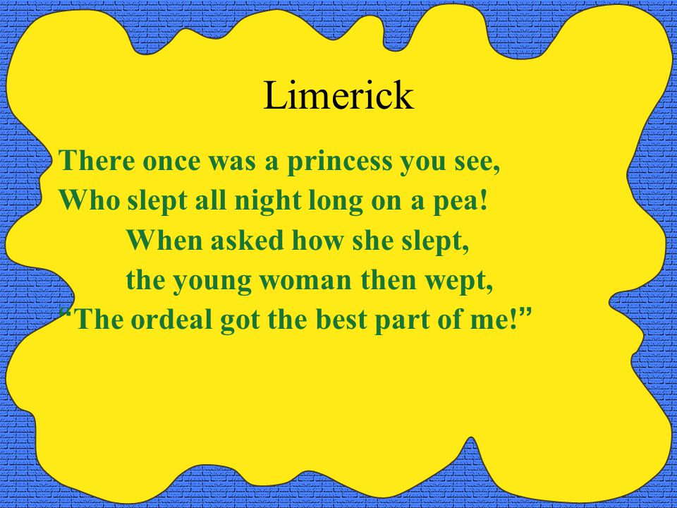 Limerick There once was a princess you see,