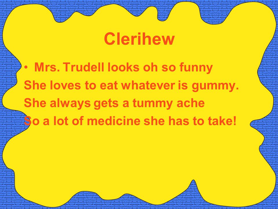 Clerihew Mrs. Trudell looks oh so funny