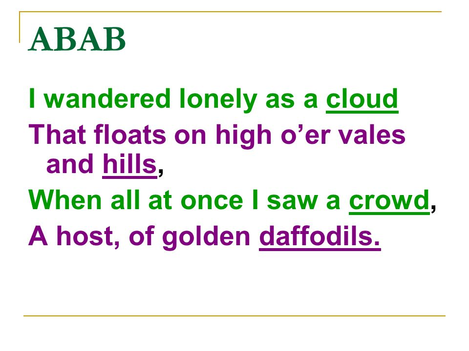 ABAB I wandered lonely as a cloud