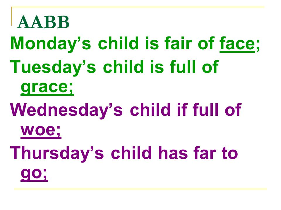 AABB Monday's child is fair of face; Tuesday's child is full of grace;