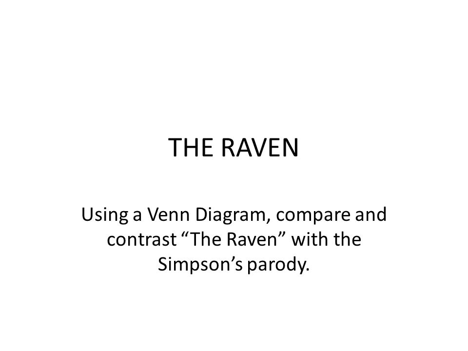 The Raven Using A Venn Diagram Compare And Contrast The Raven