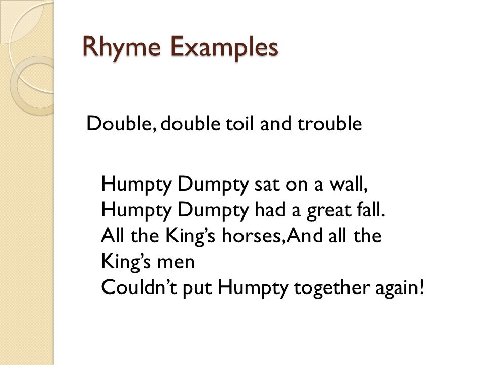 Rhyme Examples Double, double toil and trouble