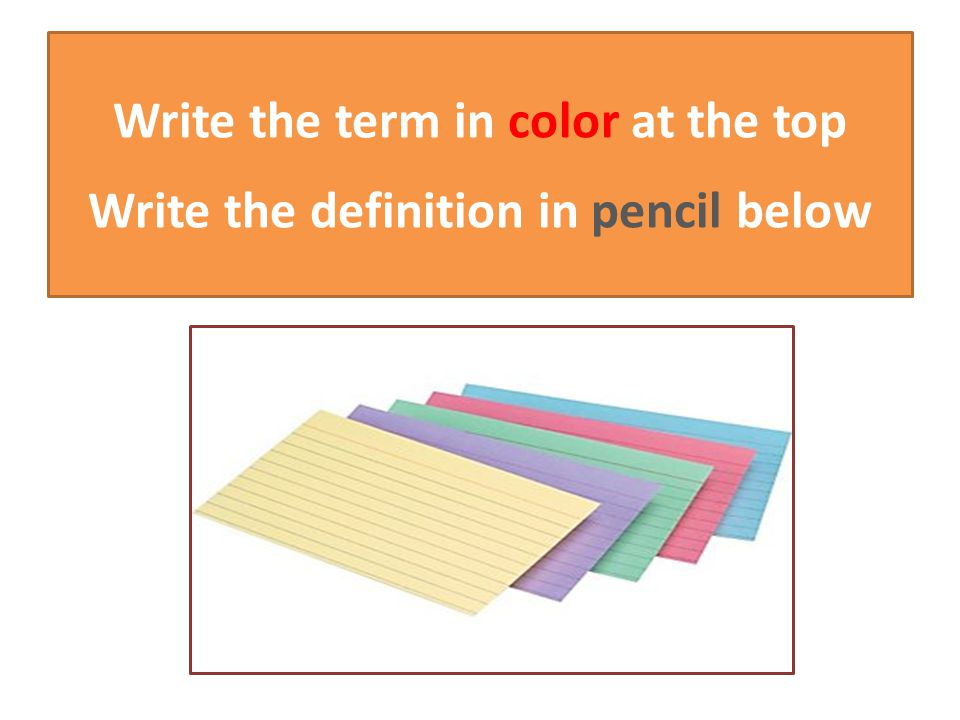 2 Write The Term In Color At The Top Write The Definition In Pencil Below