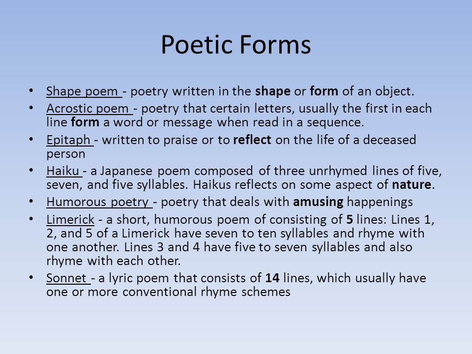 Poetic Forms Shape poem - poetry written in the shape or form of an object.