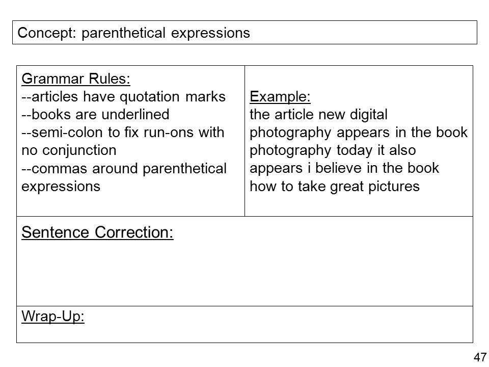 Sentence Correction: Concept: parenthetical expressions Grammar Rules: