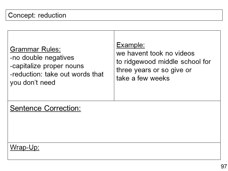 Sentence Correction: Concept: reduction Example: Grammar Rules:
