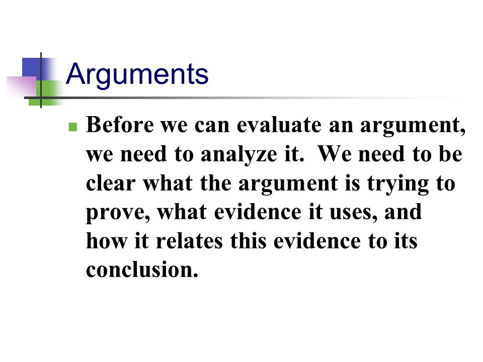 evaluating an argument questions Logical reasoning: arguments (lsat) 5 questions | 4947 attempts lsat, argument analysis lsat logical reasoning: analyzing arguments, evaluating arguments.