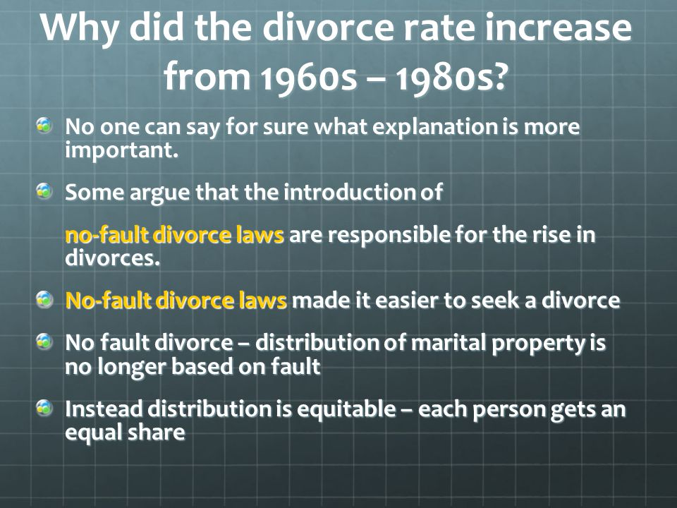 divorce increasing rates 1969 Affects divorce is in the increasing legal ease of obtaining a divorce,  divorce laws that were passed in 1969,  divorce rates are affected.