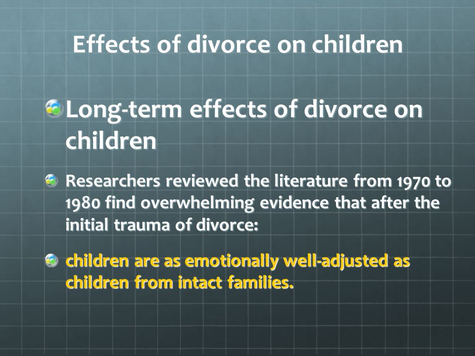 long term impact of parental divorce Long-term psychosocial effects of parental divorce: a follow- up study from adolescence to adulthood european archives of psychiatry and clinical neuroscience, 256.