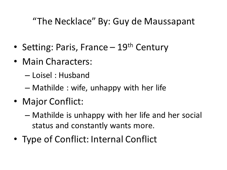 the necklace plot summary A summary of the necklace by guy de maupassant for educ 540.