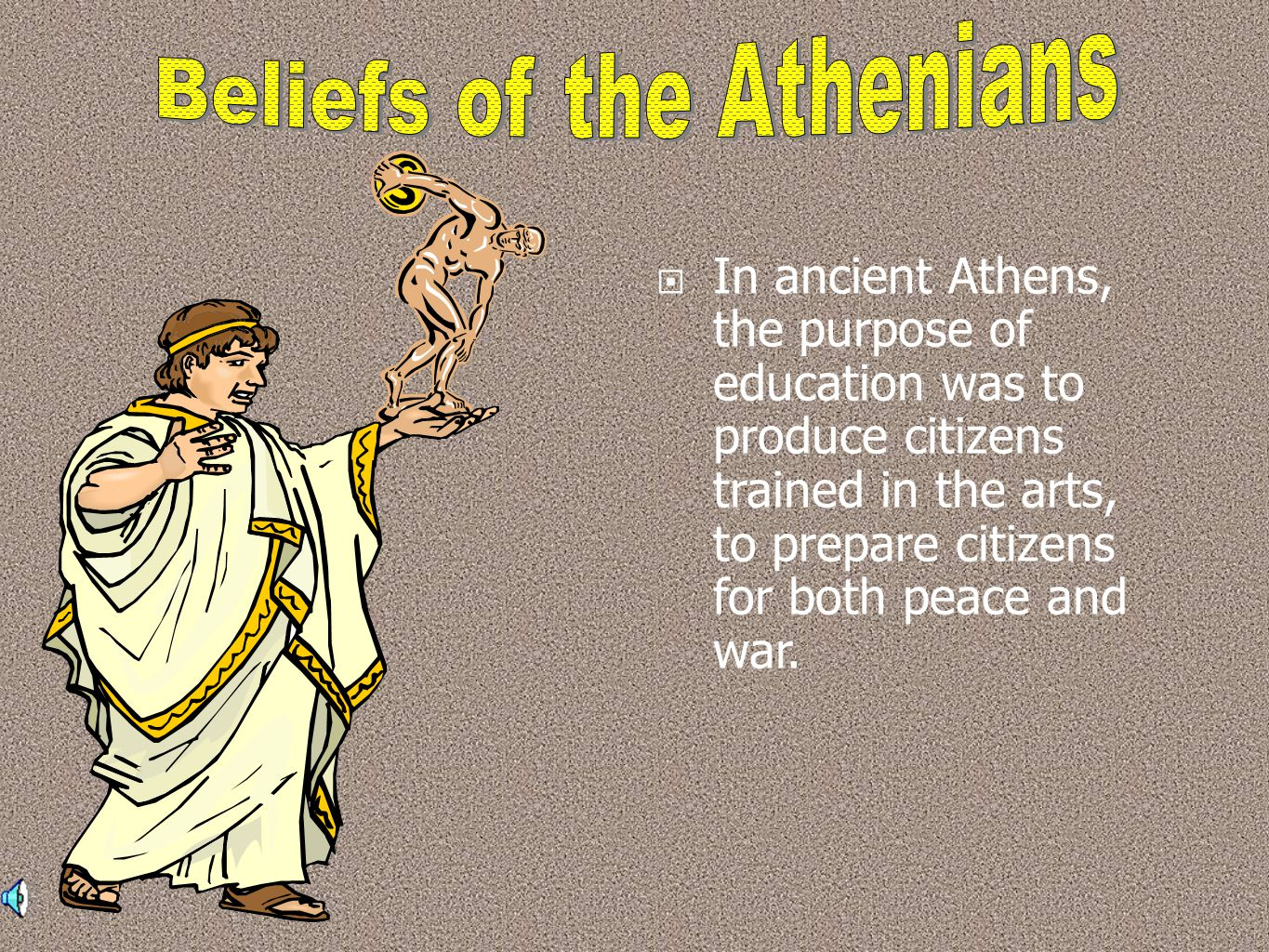 education in ancient athens In athens, physical training and education were extended to the male children of common families, and it became accepted that boys of commoners should be able to read and write schooling was inexpensive because teachers were paid little.
