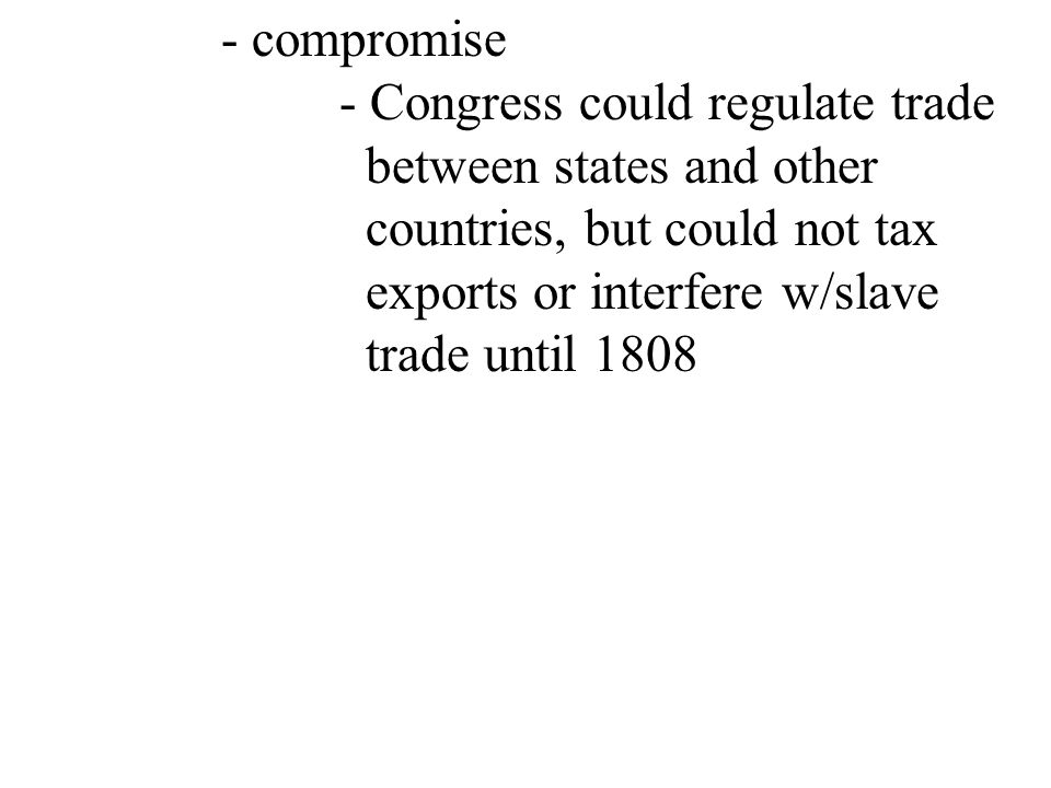 - compromise - Congress could regulate trade between states and other.
