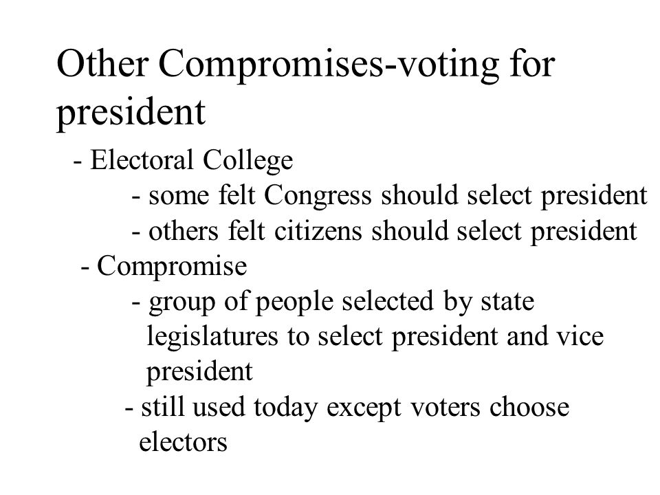 Other Compromises-voting for president