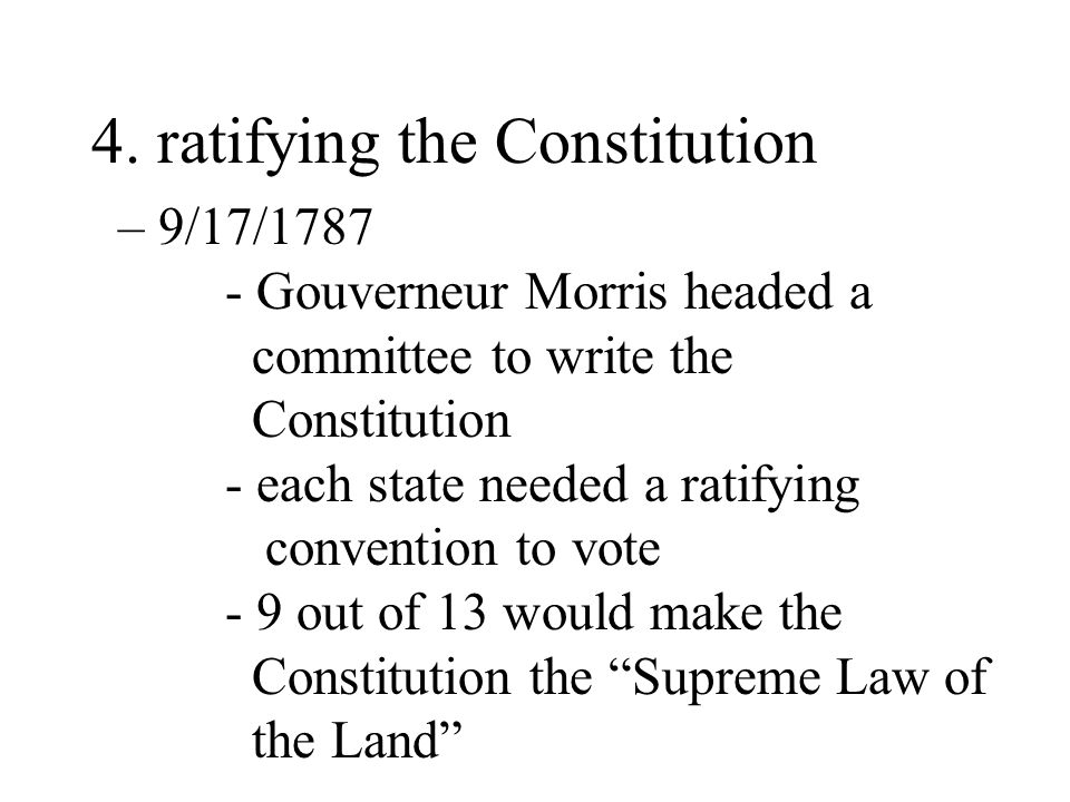 4. ratifying the Constitution
