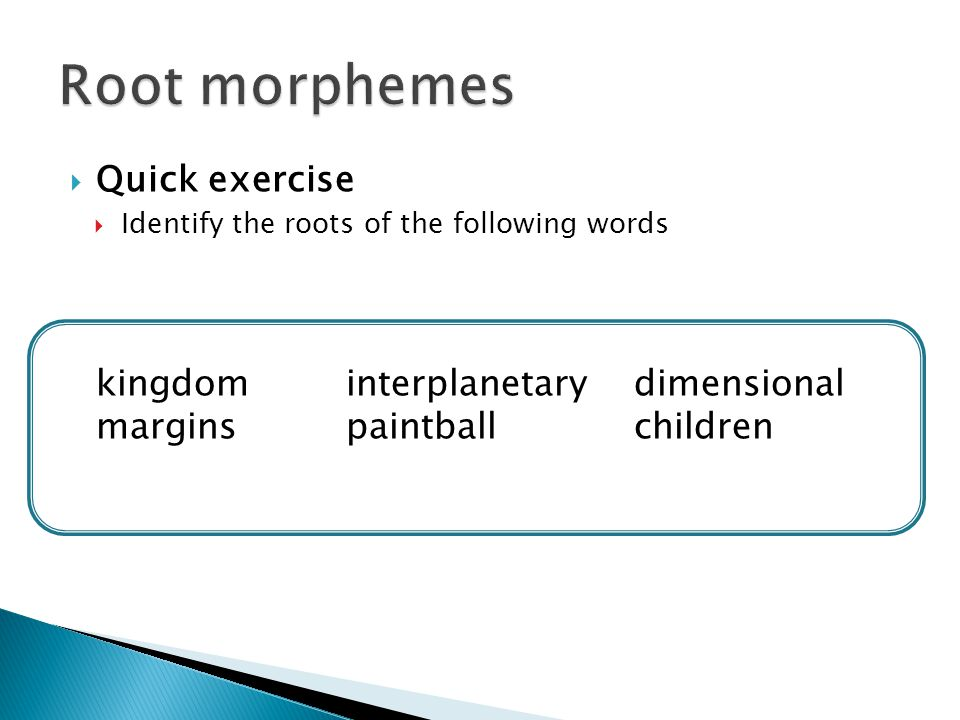 Root morphemes Quick exercise