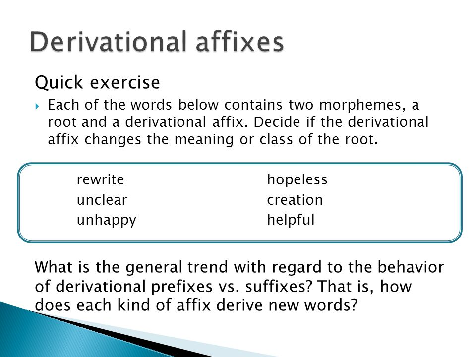 Derivational affixes Quick exercise